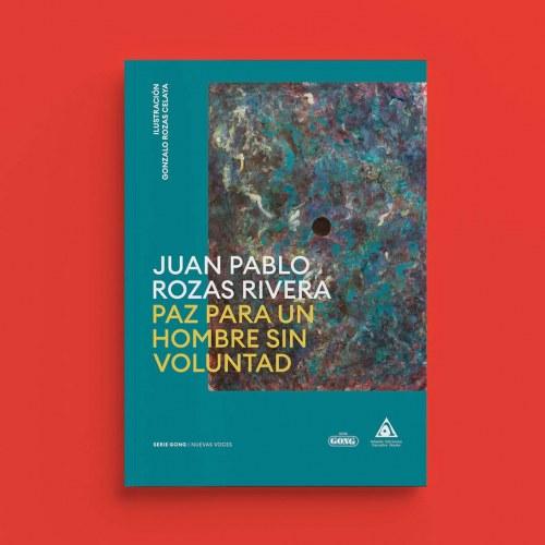 PAZ PARA UN HOMBRE SIN VOLUNTAD Juan Pablo Rozas Serie Gong