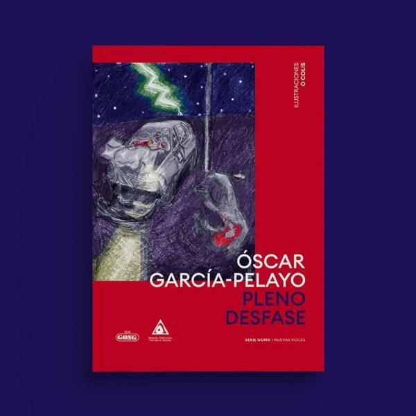 Pleno desfase de Óscar García-PelayoSerie Gong Editorial