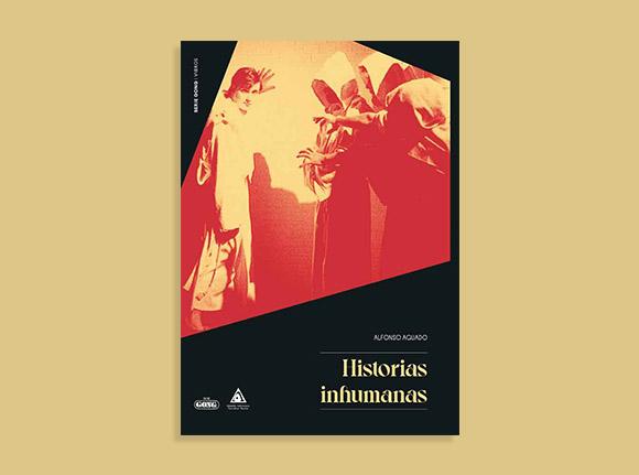 Foto portada libro Alfonso Aguado Historias inhumanas