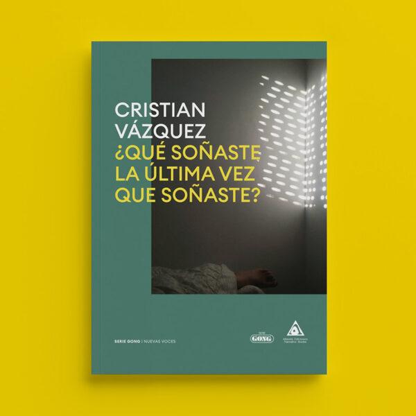 Qué soñaste la última vez que soñaste Cristian Vázquez Serie Gong