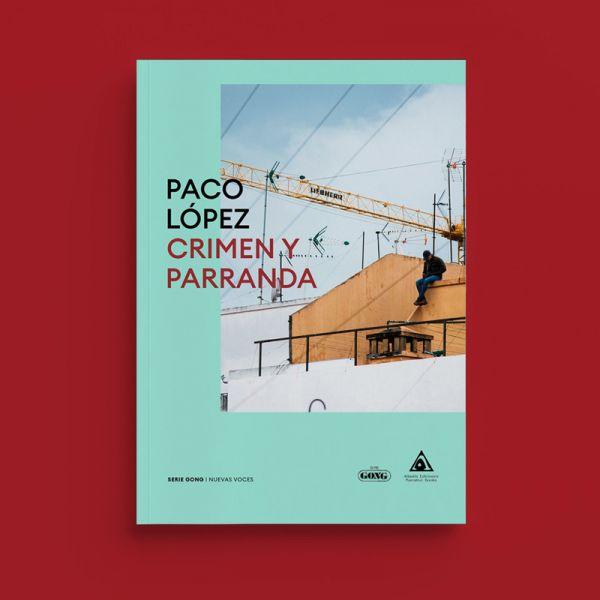 Crimen y parranda de Paco López Serie Gong Editorial